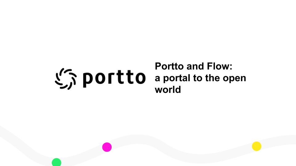 Portto and Flow: a portal to the open world