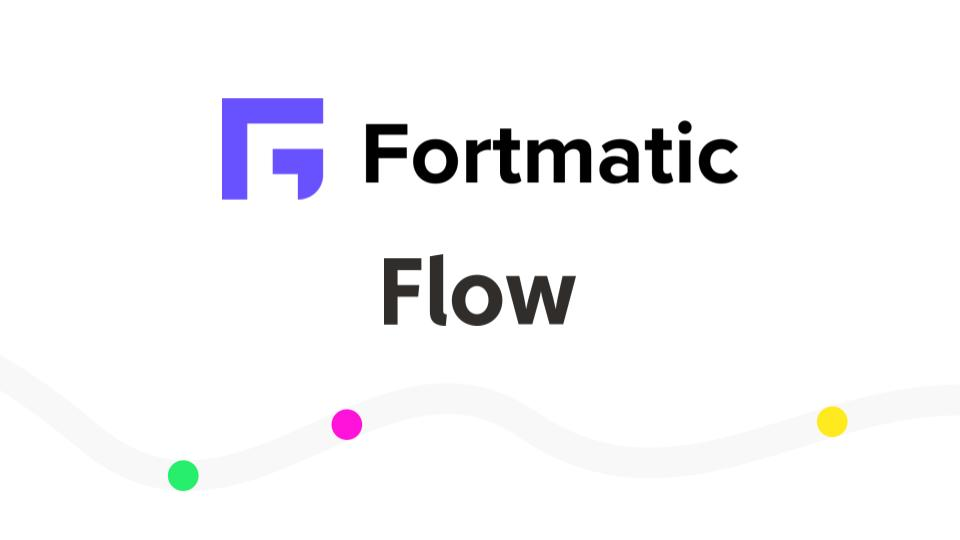 Flow: Fortmatic and Flow: A Magic Partnership