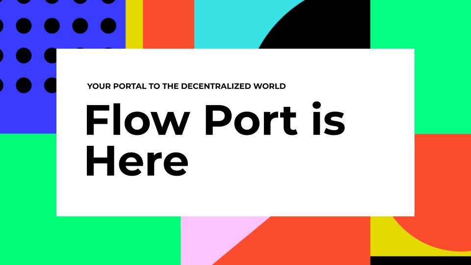 Flow Port is Here