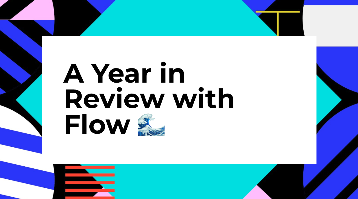 A Year in Review with Flow - 2020