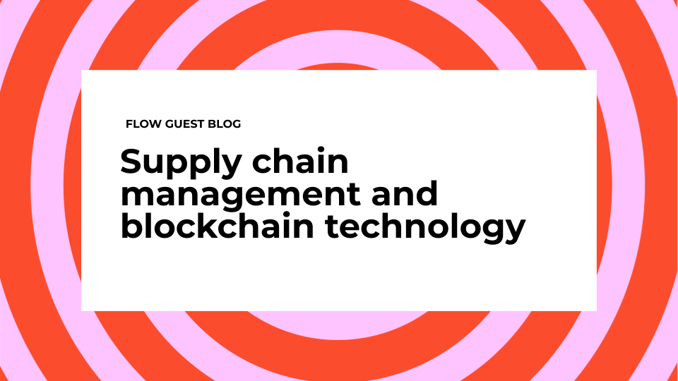 Supply chain management and blockchain technology