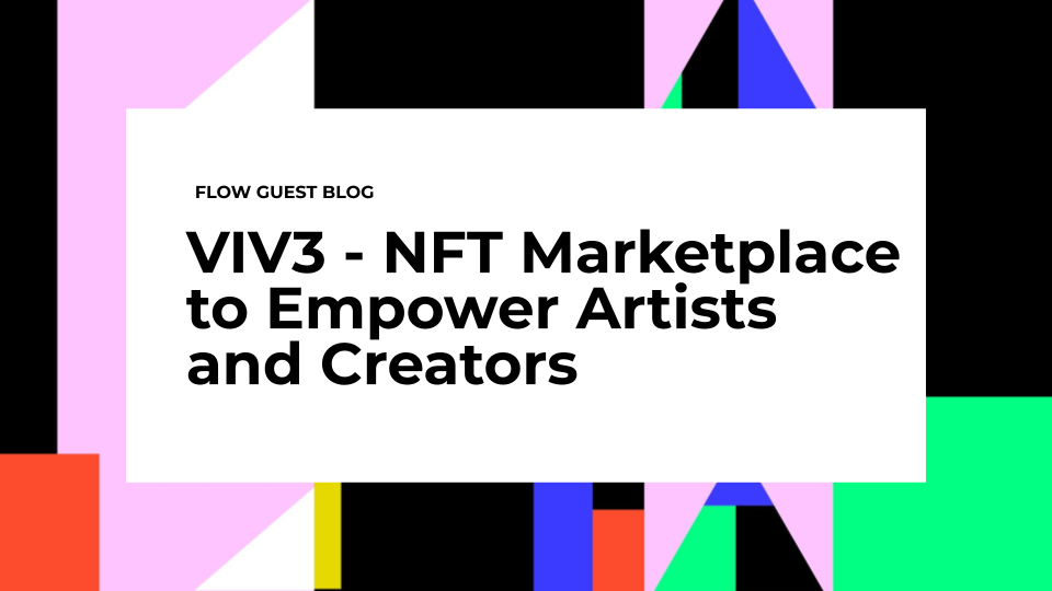 VIV3 - NFT Marketplace to Empower Artists and Creators