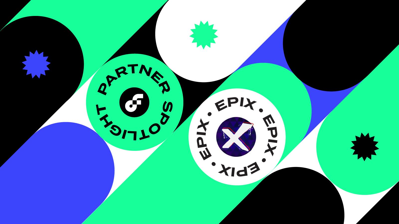 Partner Spotlight: Epix - NFT Platform to Power Them All