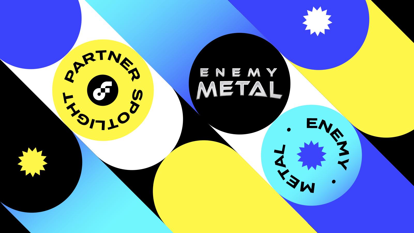 Project Spotlight: Enemy Metal