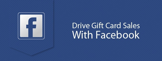 Drive Gift Card Sales With Facebook