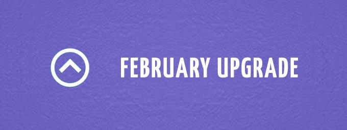 February upgrade