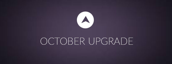 Your October Upgrade is Here