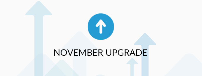 Your November Upgrade is Here