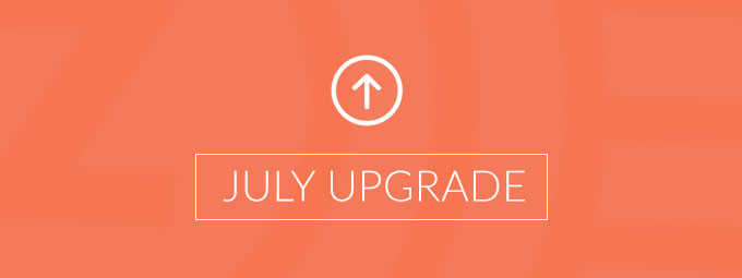 Your July Upgrade is Here