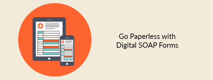 Use Digital SOAP Notes For A Better Customer and Staff Experience