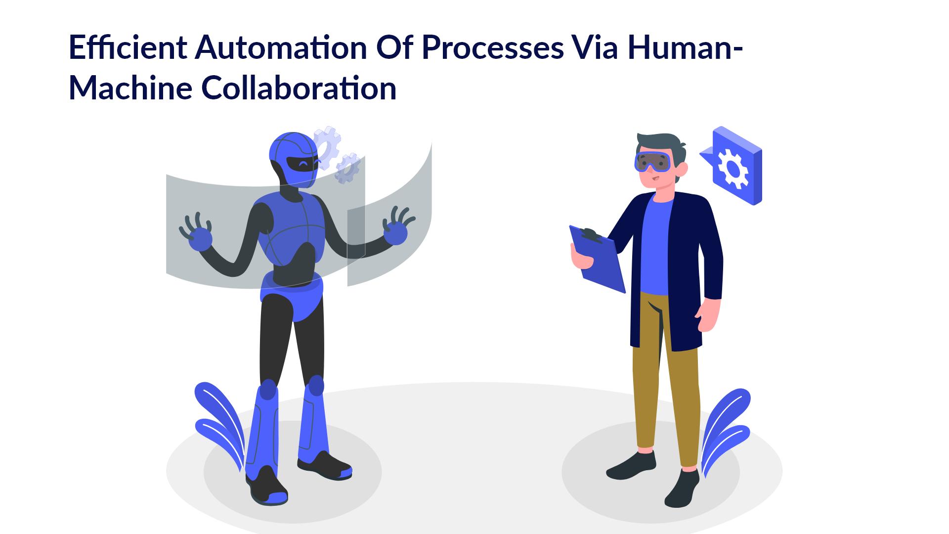Efficient Automation of Processes via Human-Machine Collaboration for Enterprises