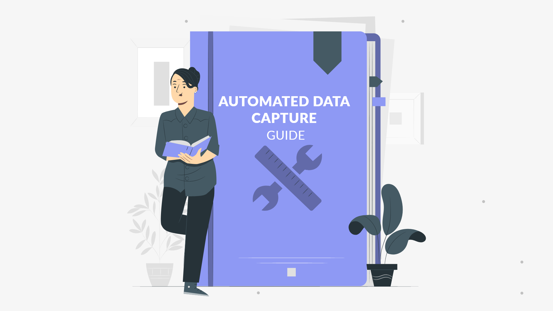 Automated Data Capture: Here's All You Need to Know