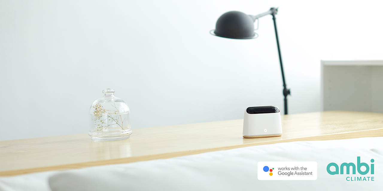 Ambi Climate works with Google Home, making home life more relaxing