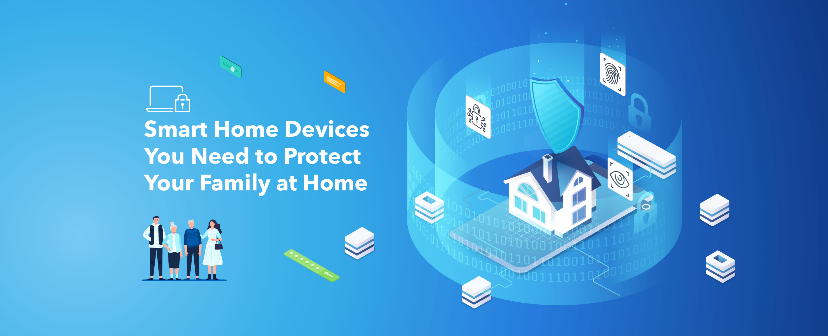 How to Protect Your Family at Home with Smart Home Devices?