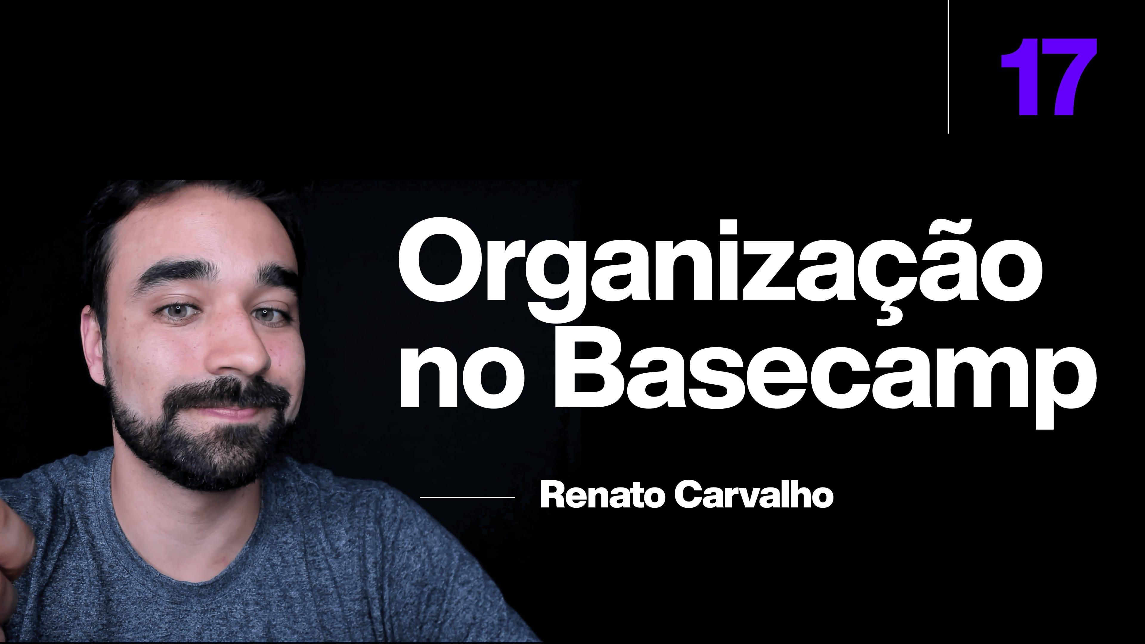 Como organizamos times e projetos no Basecamp