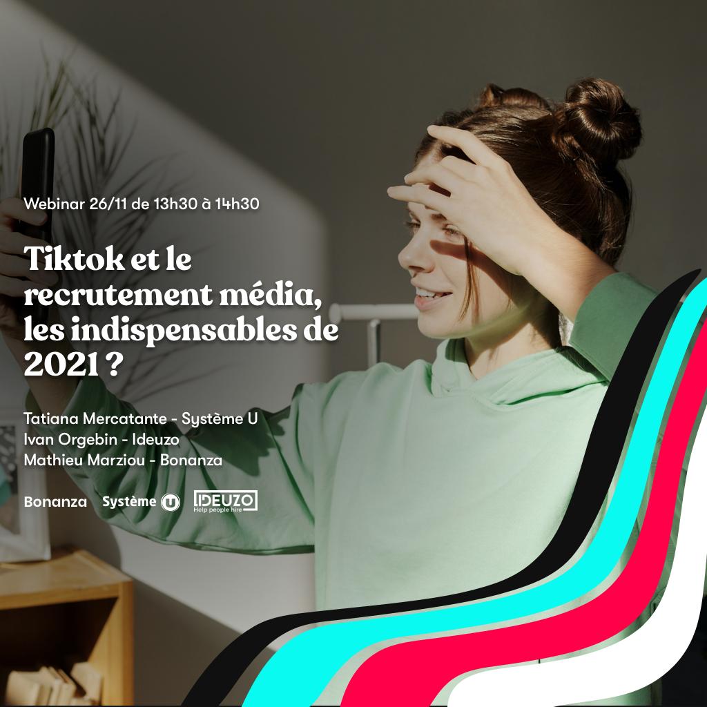 TikTok et le recrutement média, les indispensables de 2021 ?