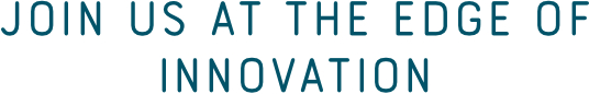 Join us at the edge of innovation