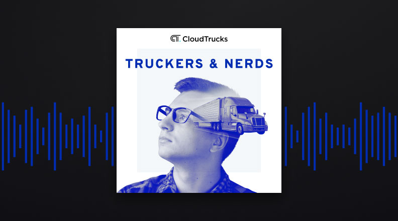 Introducing the Truckers & Nerds Podcast by CloudTrucks
