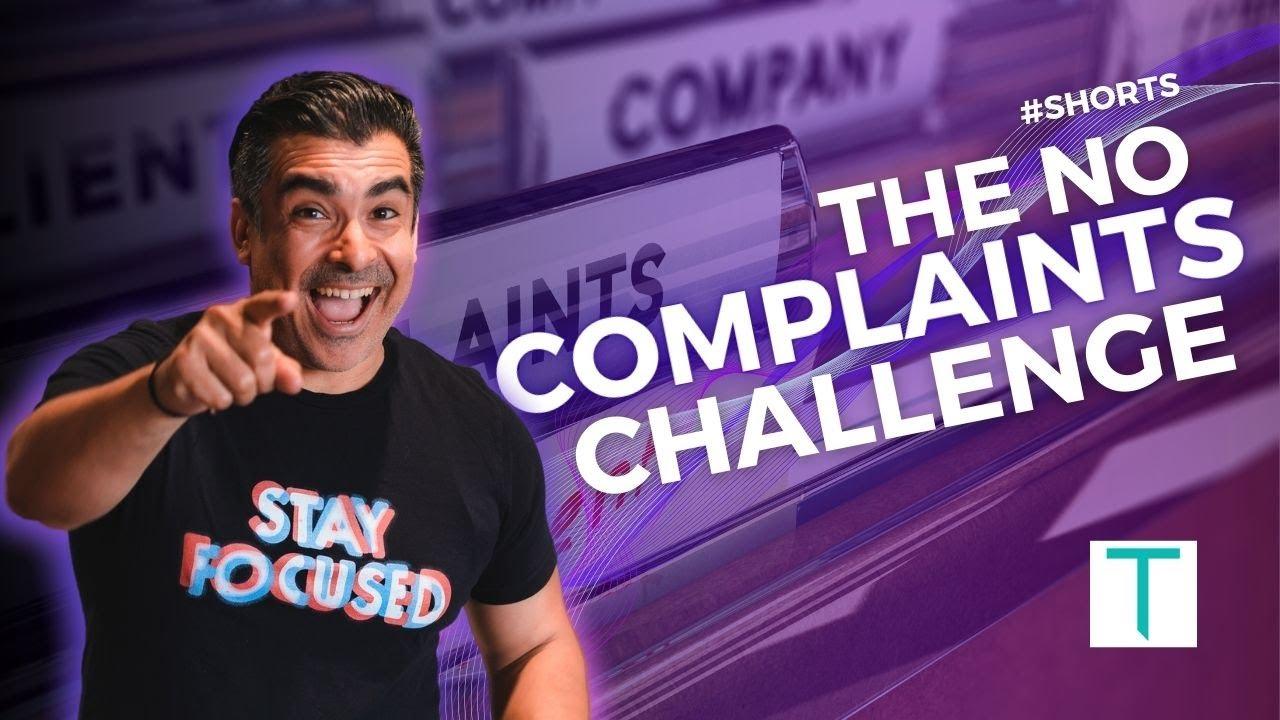 The No Complaints Challenge