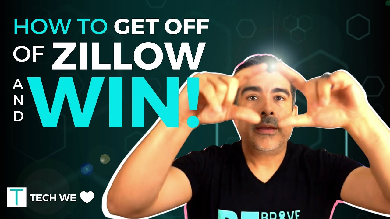 How to get off of Zillow and Win!