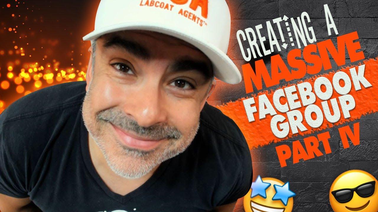 Building A Massive Facebook Community • Part 4