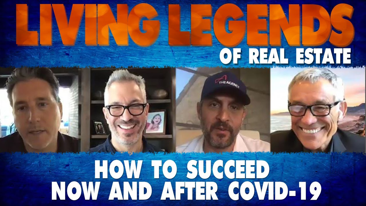 Living Legends Of Real Estate • How To Succeed Now and After COVID-19