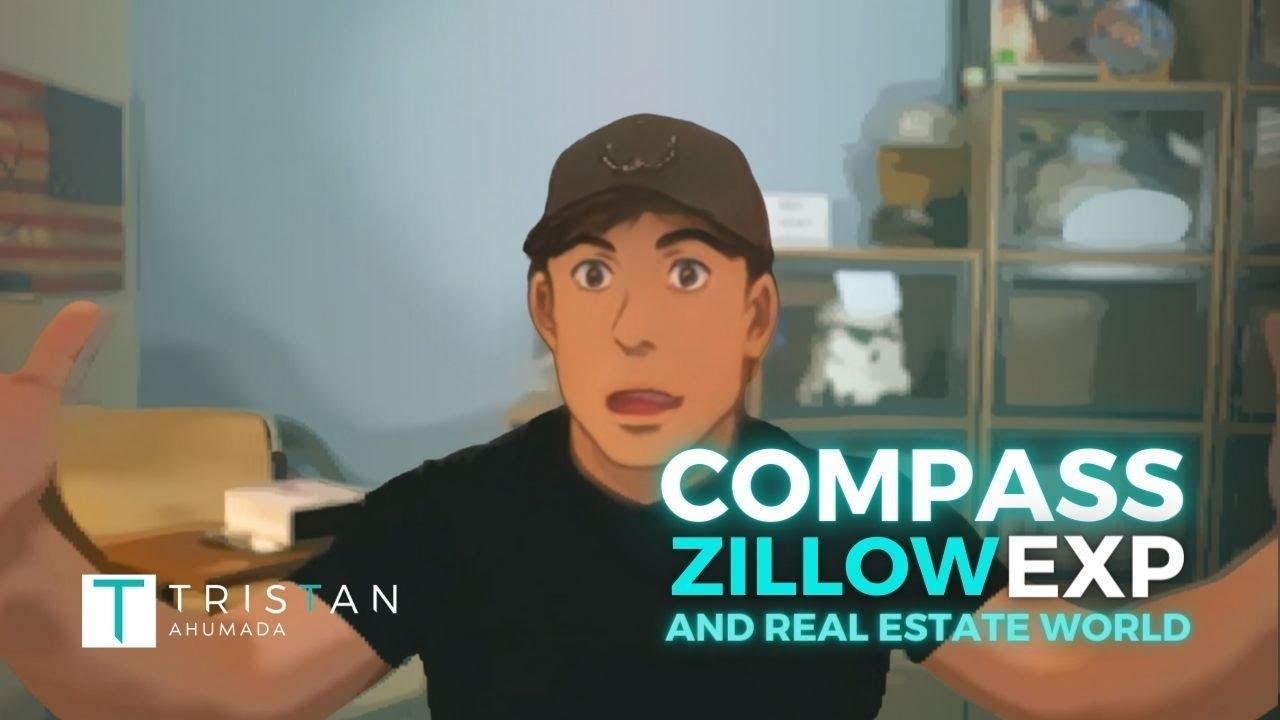 Compass, Zillow, EXP, and the Real Estate World
