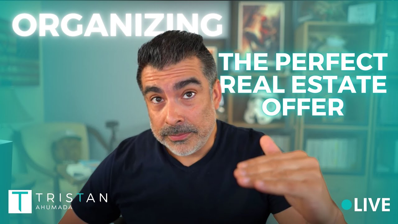 Organizing The Perfect Real Estate Offer