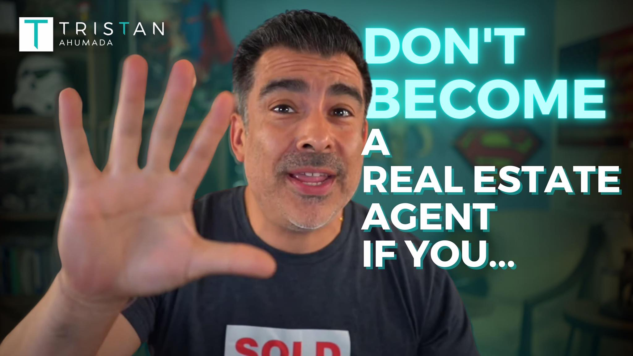 Don't become a real estate agent if you...