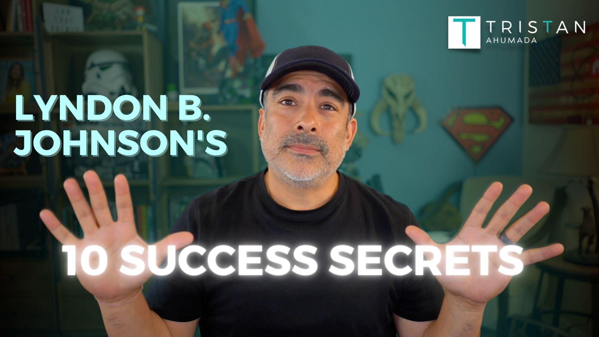 Lyndon B. Johnson's 10 Success Secrets