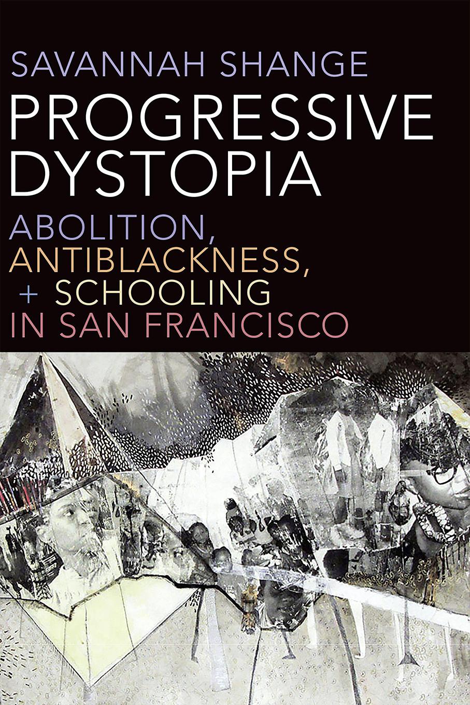 Progressive Dystopia book cover, author Savannah Shange