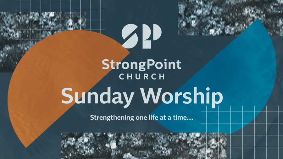 StrongPoint Sunday Worship