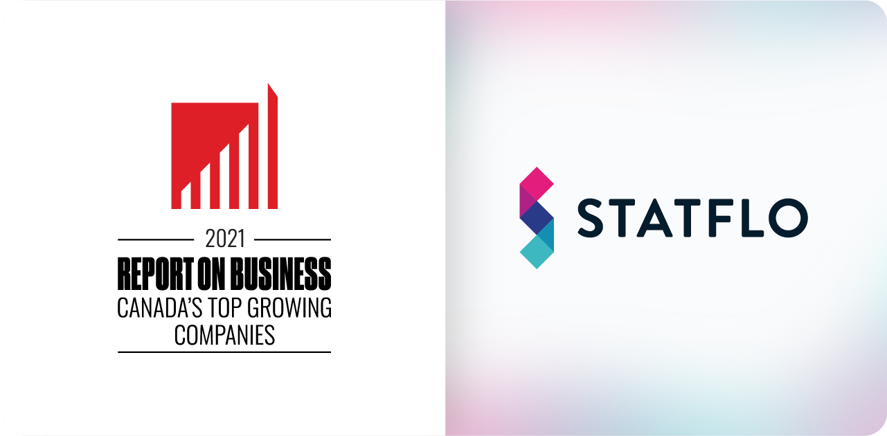 Statflo is pleased to announce that it has been recognized as one of Canada's Top Growing companies on the Globe and Mail's 2021 Report on Business