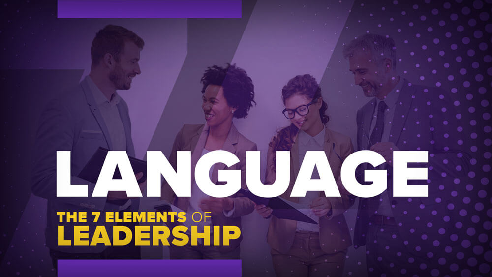 the Seven Elements of Leadership: Language