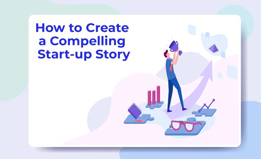 A good story constructs your brand value. Most start-ups arise by telling good stories that resonate with the consumer and the market.
