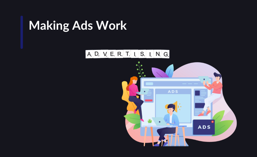 """The blog post is about how to make ads work based on the 10 Principles of Advertising written by William Bernbach and """"How to Write"""" by David Ogilvy"""