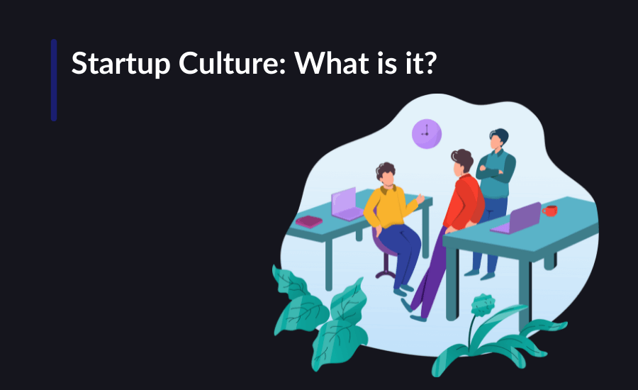 Startup Culture: What is it?