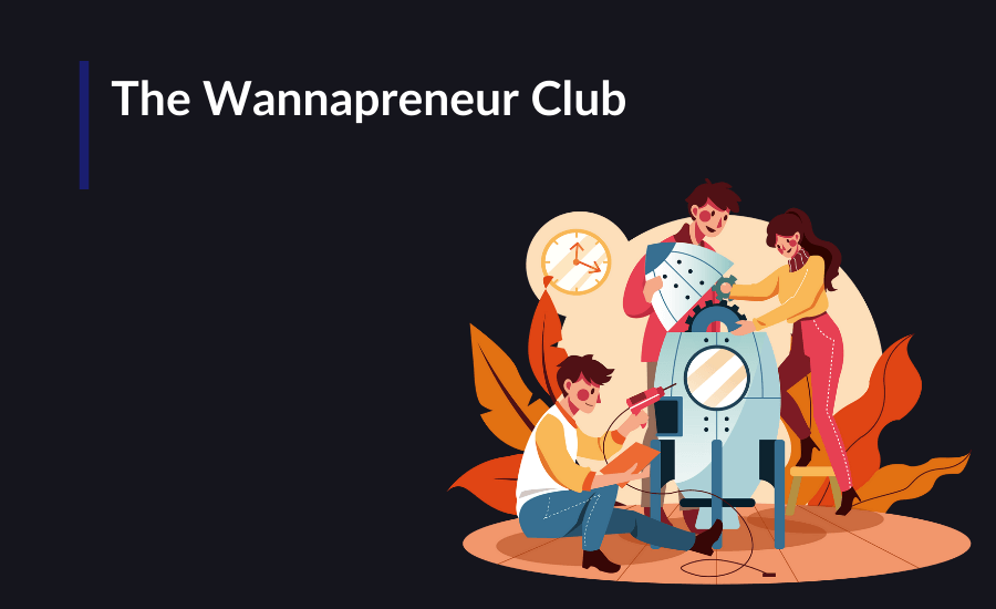 Here are a few ways to free yourself from the shackles of wannapreneurship.