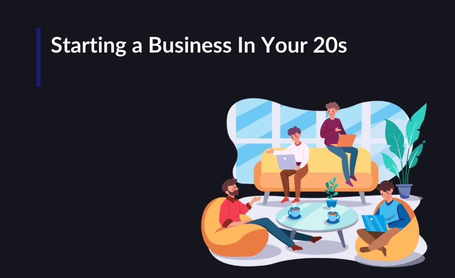 Here's a few tips on what it takes to start a business when you are in your 20s.