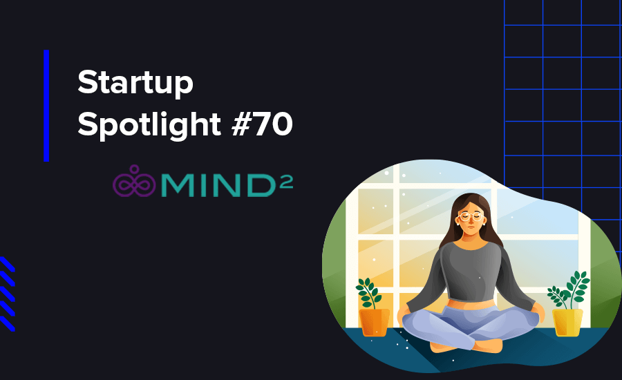 Mind² merges technology with psychology, making mental health and wellbeing affordable.