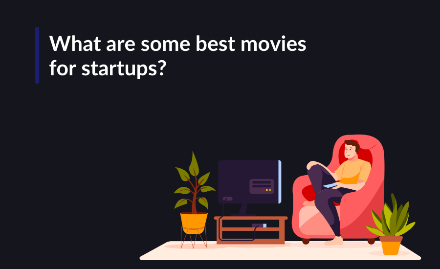 The blogpost talks about the best movies for startups to watch for inspiration or motivation.