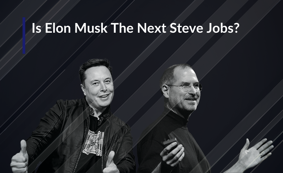 Is Elon Musk the next Steve Jobs? Read more to find out!