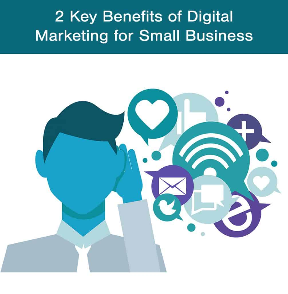 2 key benefits of digital marketing for small business