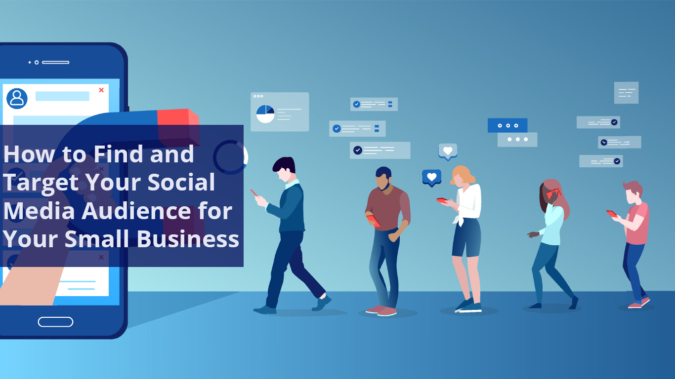 How to Find and Target Your Social Media Audience for Your Small Business