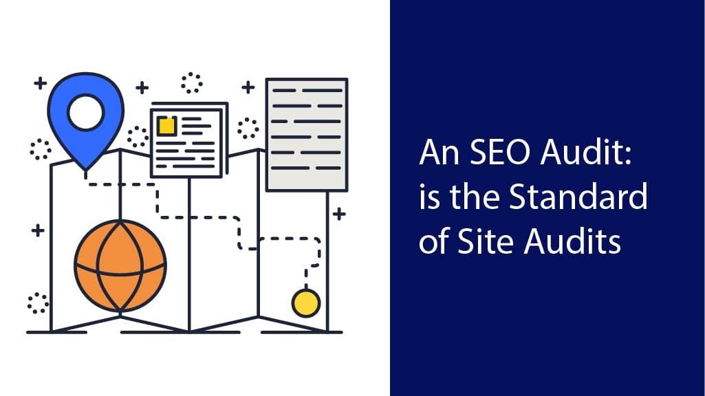 SEO audit is most standard website audit