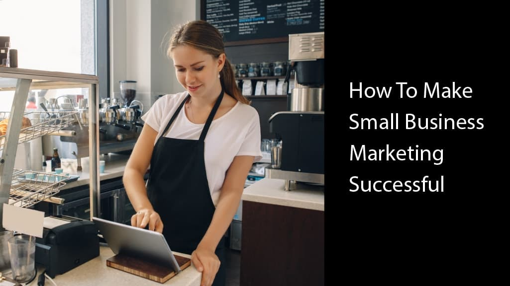 digital marketing for small business how to be successful