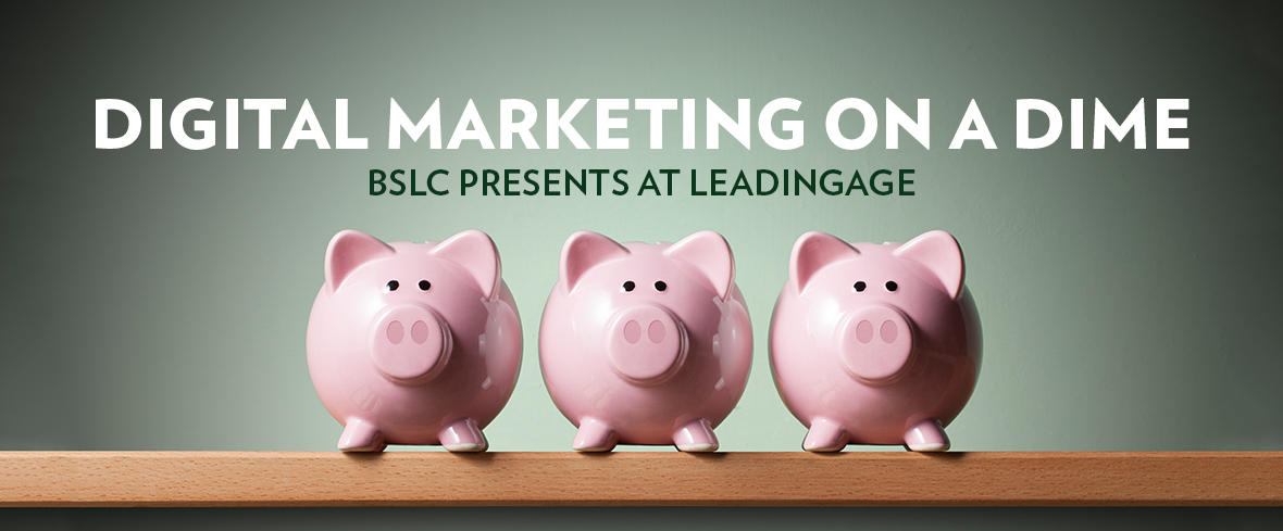 'Digital Marketing on a Dime': BSLC Presents at LeadingAge