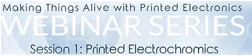 Making Things Alive Webinar Series: Webinar 1-Printed Electrochromics