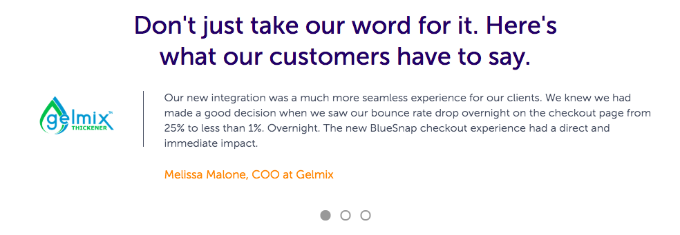 BlueSnap uses quote testimonials to show specifically how much they can help you.