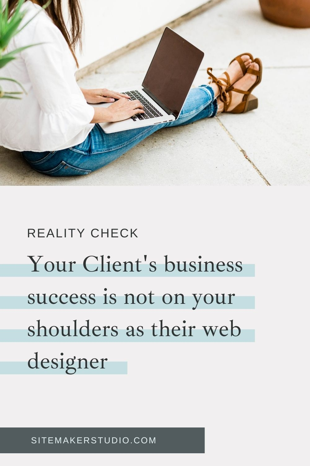 "When you are hired to build a website, the client is not hiring you to also run their business. Their ultimate success is not on your shoulders. ""Set them up for success and then wish them luck."""